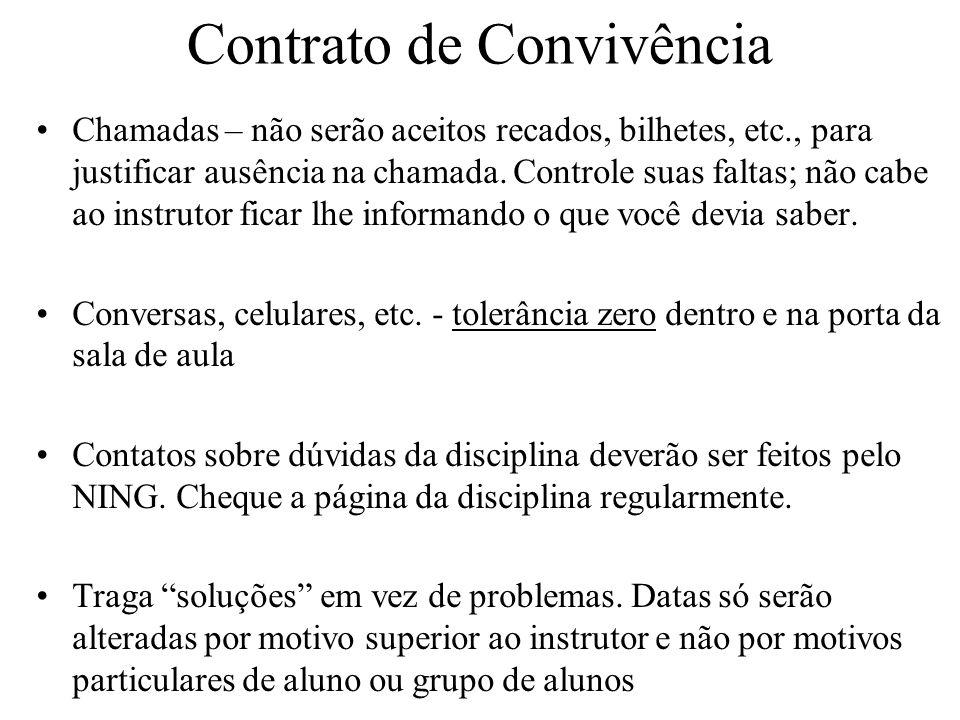 Contrato de Convivência Chamadas – não serão aceitos recados, bilhetes, etc., para justificar ausência na chamada.