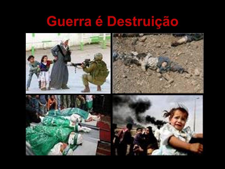 Guerra é Destruição