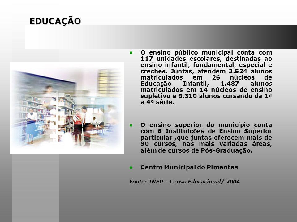 EDUCAÇÃO EDUCAÇÃO O ensino público municipal conta com 117 unidades escolares, destinadas ao ensino infantil, fundamental, especial e creches.