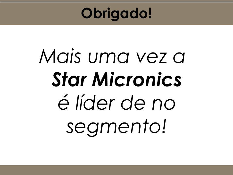 Mais uma vez a Star Micronics é líder de no segmento! Obrigado!