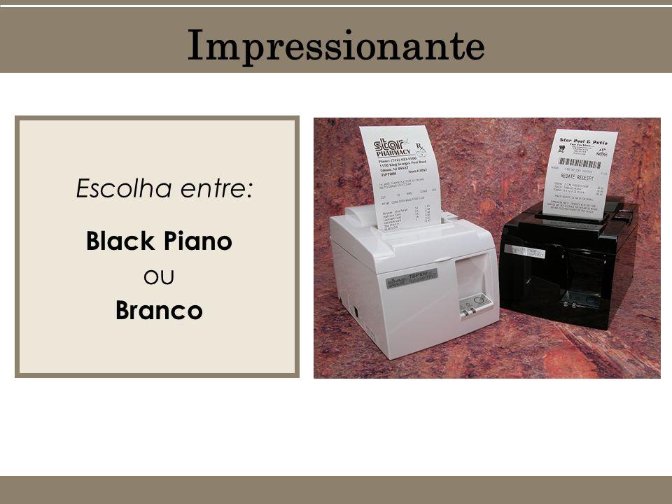Impressionante Escolha entre: Black Piano ou Branco
