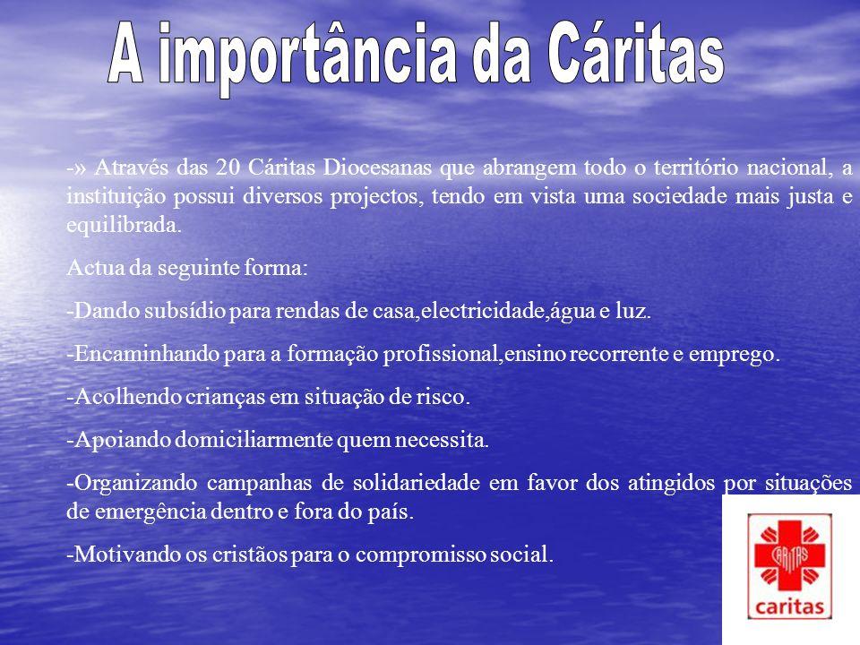 1ª Fase-»desde a fundação até 1975. Nesta fase a Cáritas centrou-se na distribuição de géneros alimentares e na promoção do acolhimento de crianças vi