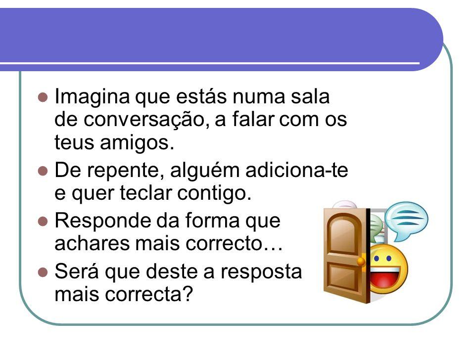 Sala de Conversação: Os Amigos Online: [7] Zé Maria Almeida Bip André Ricardo Pereira Ritinha Bolas_Ping Oi…como te chamas?