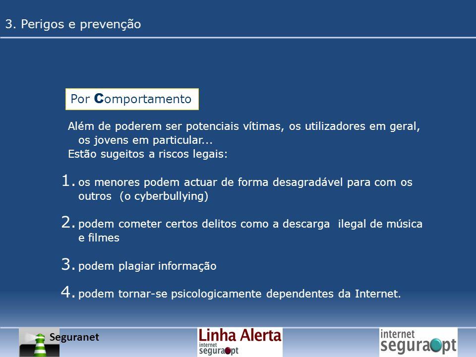 Por C omportamento Além de poderem ser potenciais vítimas, os utilizadores em geral, os jovens em particular... Estão sugeitos a riscos legais: 1. os