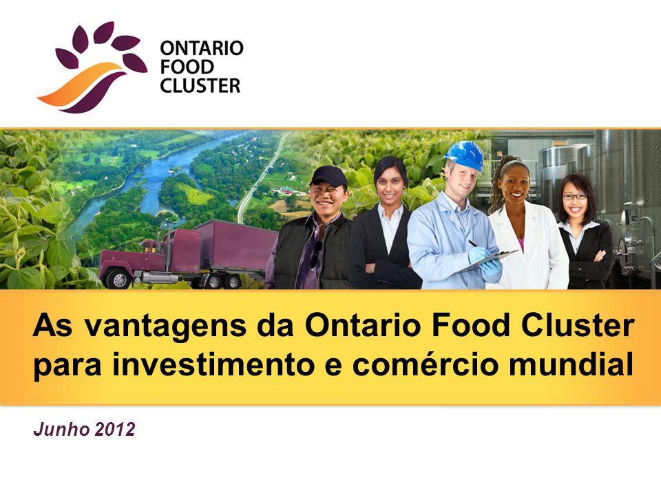 As vantagens da Ontario Food Cluster para investimento e comércio mundial Junho 2012