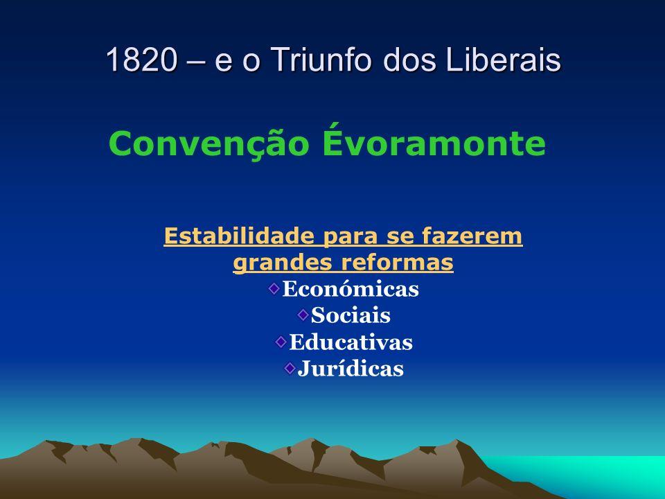 Convenção Évoramonte Estabilidade para se fazerem grandes reformas Económicas Sociais Educativas Jurídicas