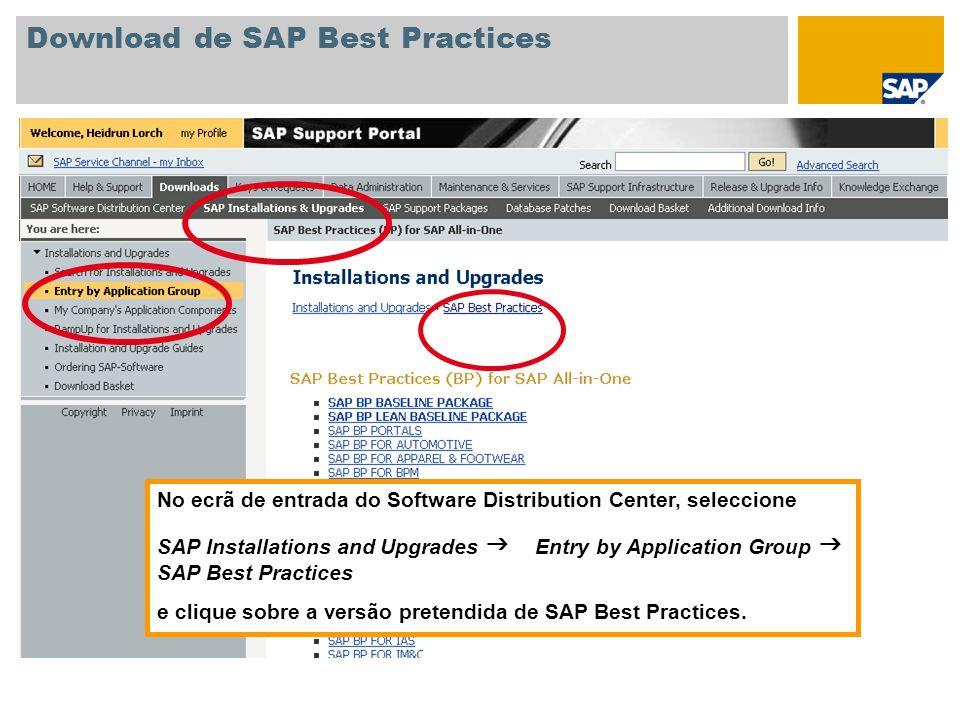 Download de SAP Best Practices No ecrã de entrada do Software Distribution Center, seleccione SAP Installations and Upgrades Entry by Application Grou