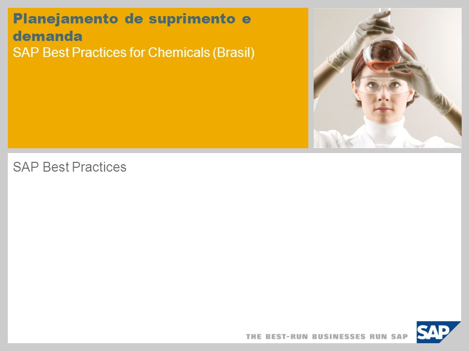 Planejamento de suprimento e demanda SAP Best Practices for Chemicals (Brasil) SAP Best Practices