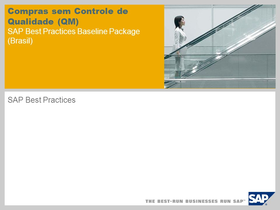 Compras sem Controle de Qualidade (QM) SAP Best Practices Baseline Package (Brasil) SAP Best Practices