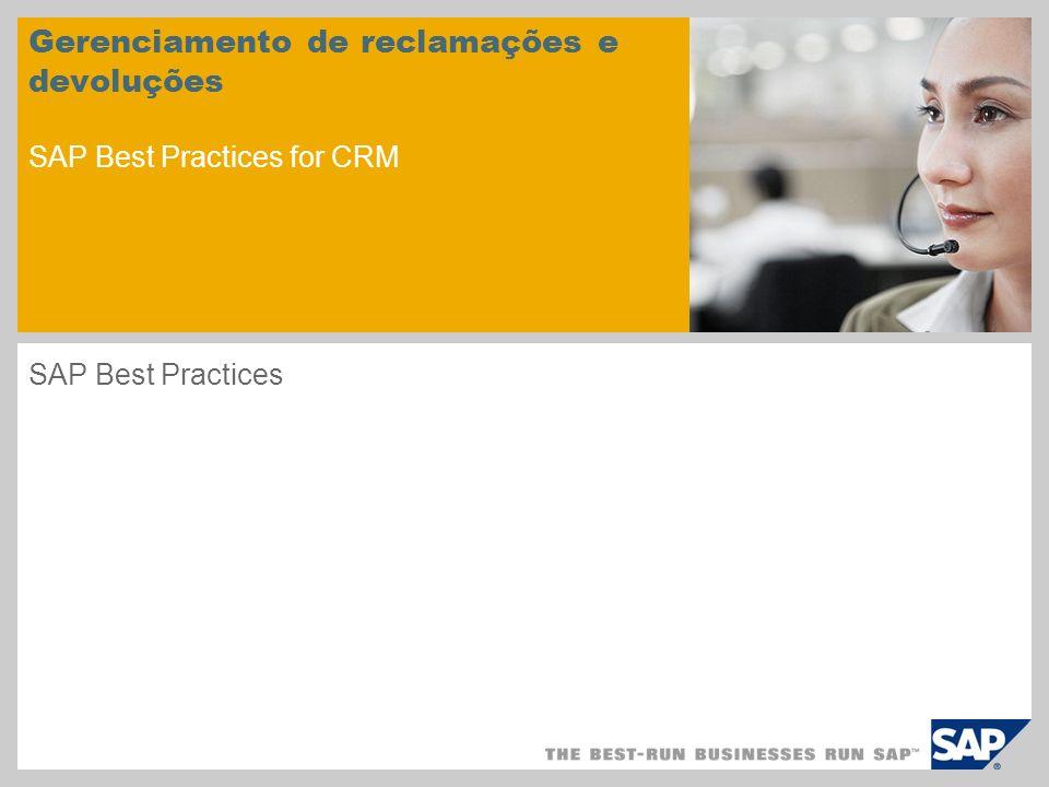 Gerenciamento de reclamações e devoluções SAP Best Practices for CRM SAP Best Practices