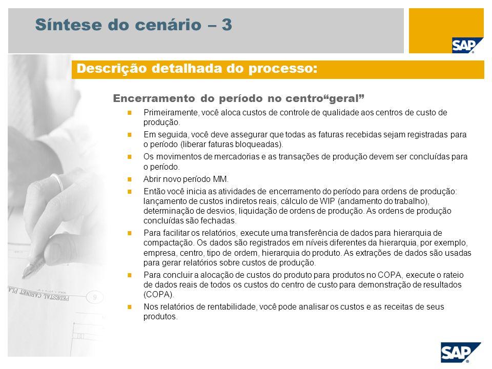 Síntese do cenário – 3 Encerramento do período no centrogeral Primeiramente, você aloca custos de controle de qualidade aos centros de custo de produç