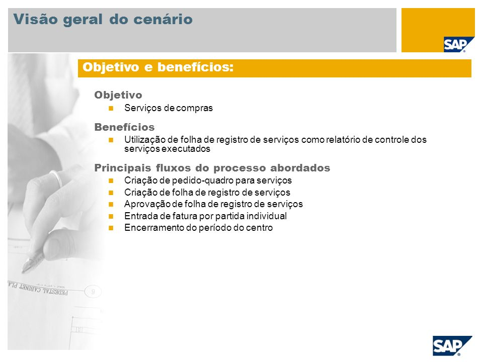 Objetivo Serviços de compras Benefícios Utilização de folha de registro de serviços como relatório de controle dos serviços executados Principais flux