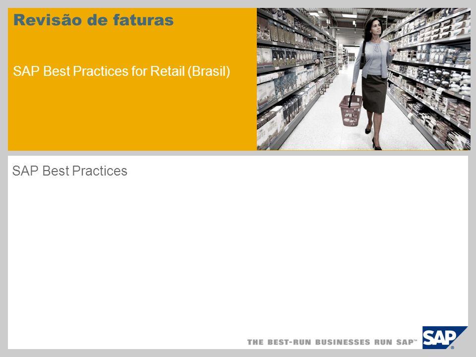 Revisão de faturas SAP Best Practices for Retail (Brasil) SAP Best Practices