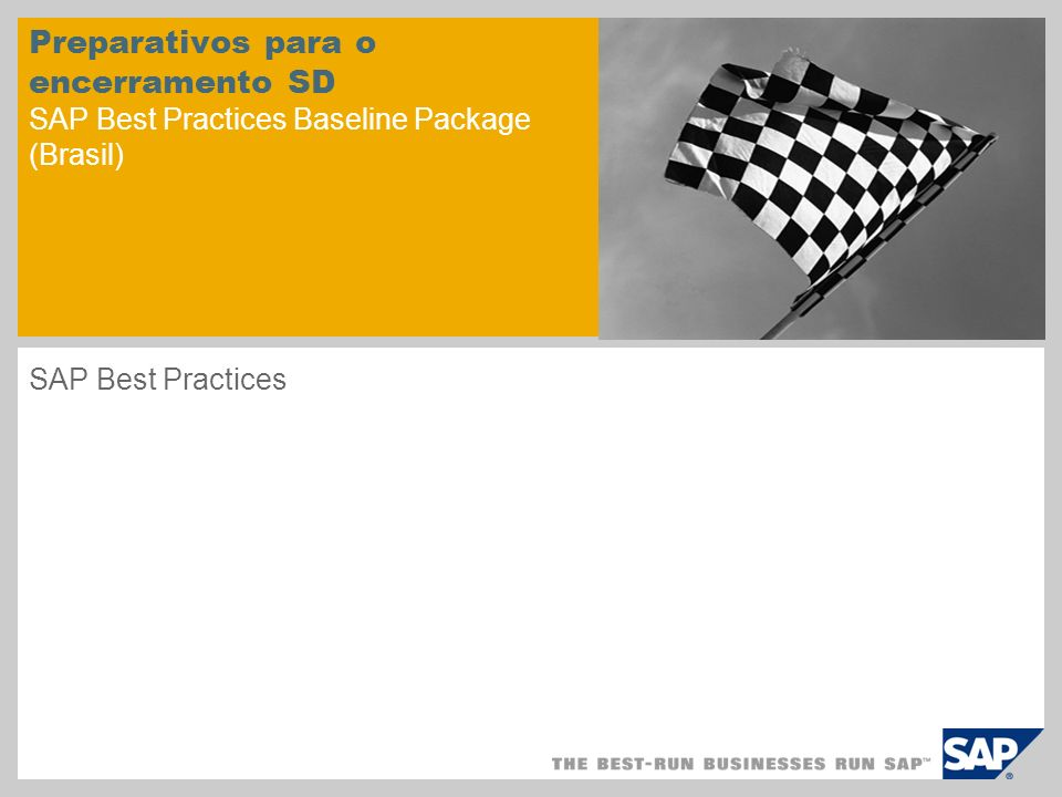 Preparativos para o encerramento SD SAP Best Practices Baseline Package (Brasil) SAP Best Practices
