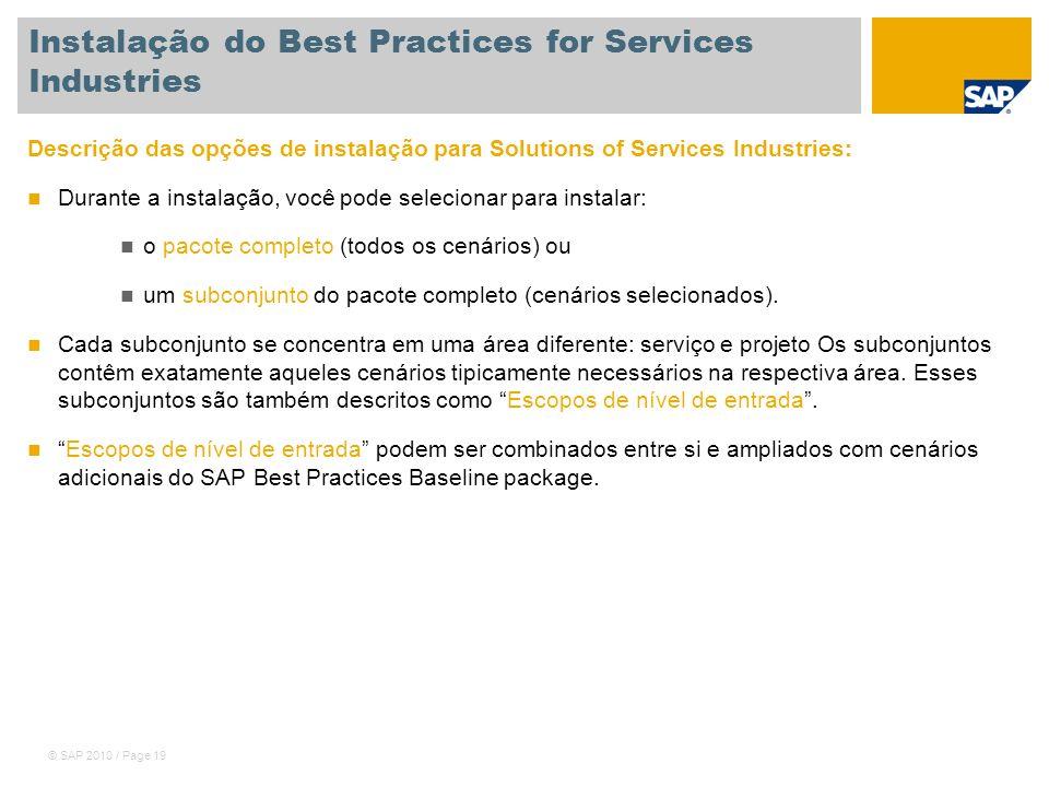 © SAP 2010 / Page 19 Instalação do Best Practices for Services Industries Descrição das opções de instalação para Solutions of Services Industries: Du