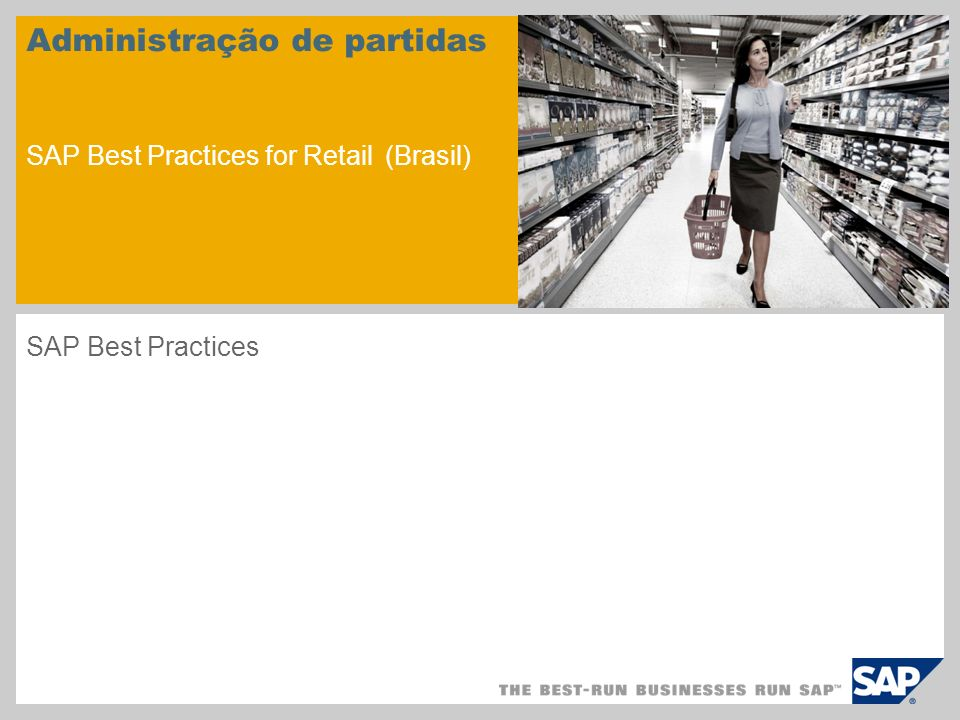 Administração de partidas SAP Best Practices for Retail (Brasil) SAP Best Practices