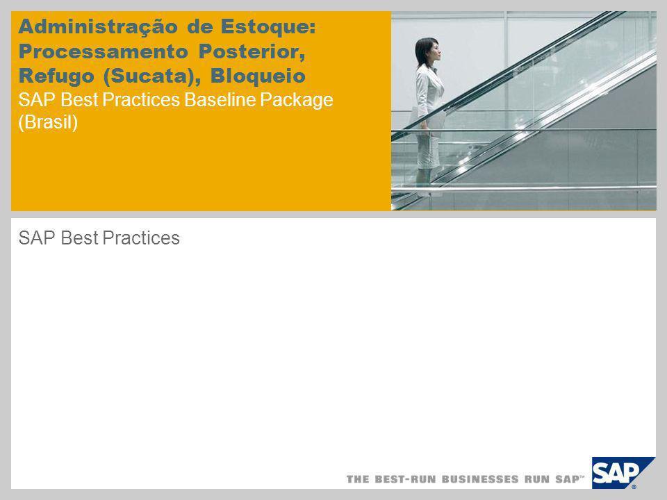 Administração de Estoque: Processamento Posterior, Refugo (Sucata), Bloqueio SAP Best Practices Baseline Package (Brasil) SAP Best Practices