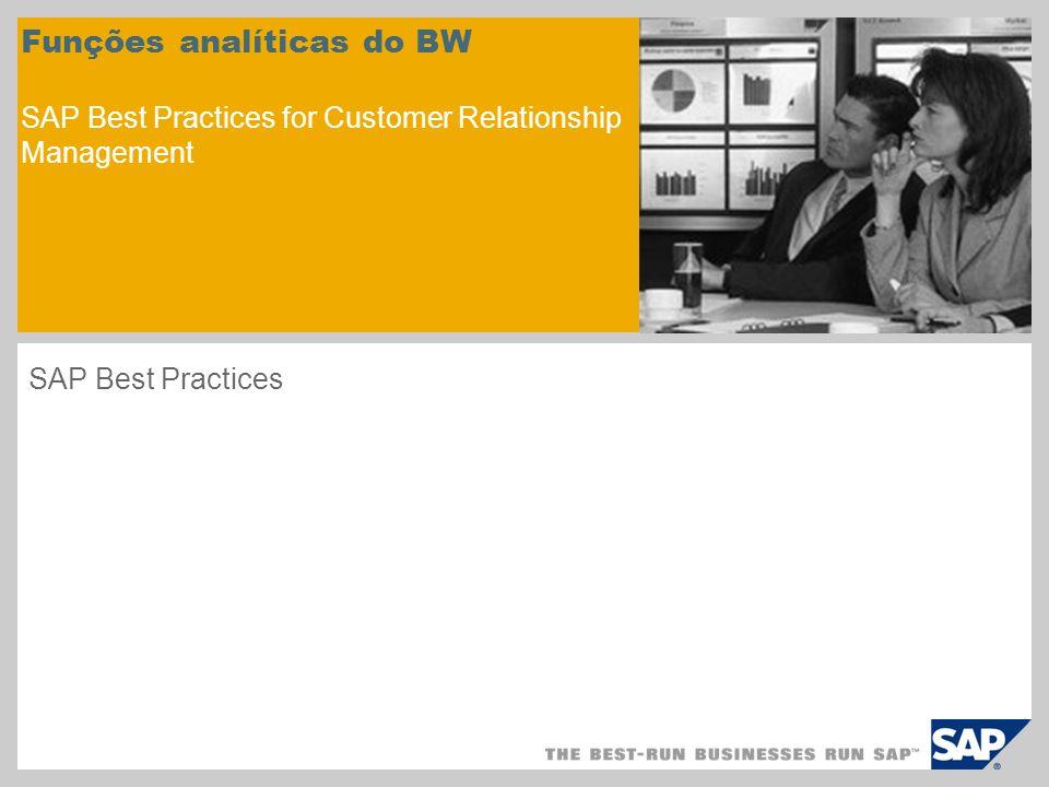 Visão geral do cenário – 1 Objetivo Este cenário descreve como configurar o sistema do SAP NetWeaver BW para analisar dados do SAP CRM.