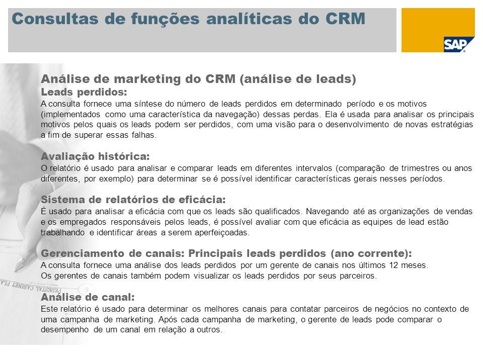 Consultas de funções analíticas do CRM Análise de marketing do CRM (análise de leads) Leads perdidos: A consulta fornece uma síntese do número de lead
