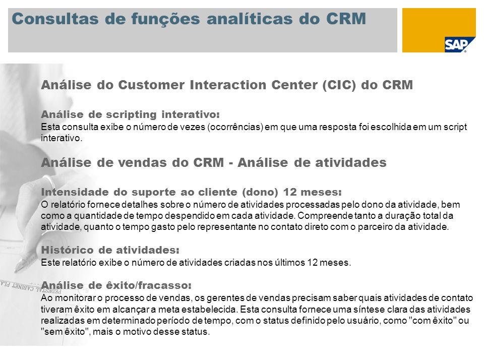 Consultas de funções analíticas do CRM Análise do Customer Interaction Center (CIC) do CRM Análise de scripting interativo: Esta consulta exibe o núme