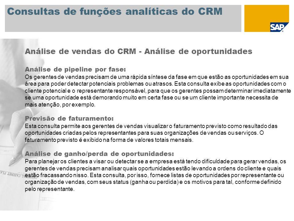 Consultas de funções analíticas do CRM Análise de vendas do CRM - Cotações de ordens do cliente Rastreamento de ofertas: A consulta fornece uma síntese de todos os itens de oferta para um determinado período de tempo, emissor da ordem ou organização de vendas.