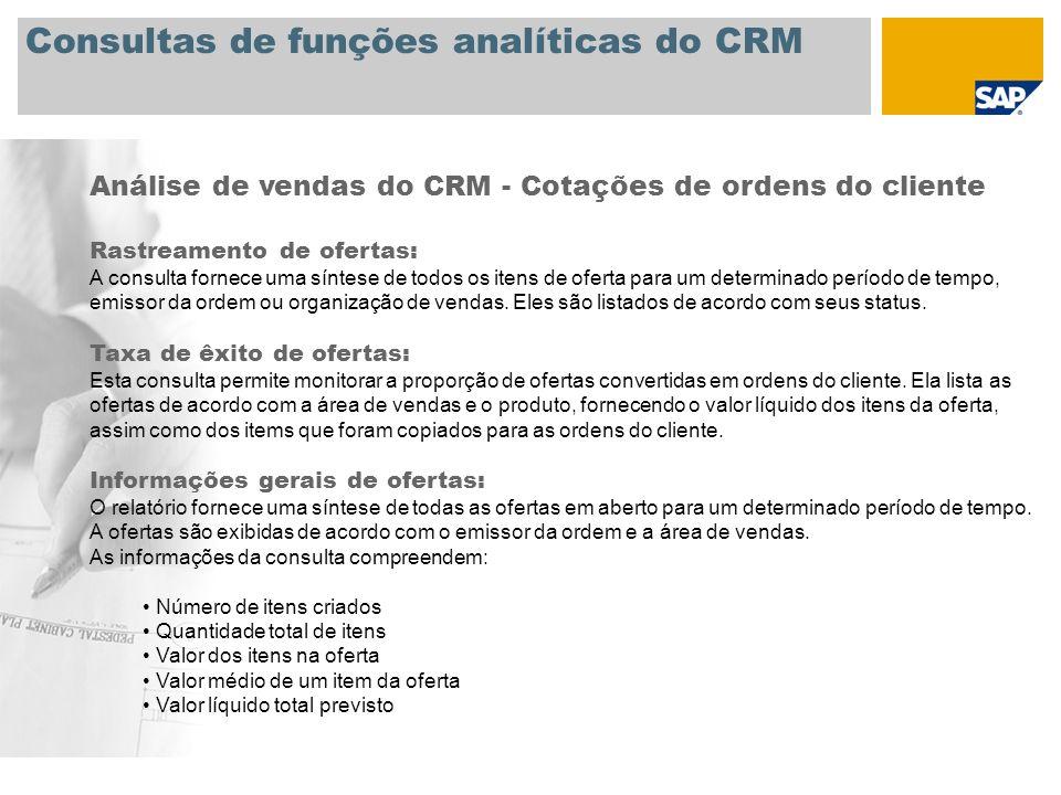 Consultas de funções analíticas do CRM Análise de vendas do CRM - Ordens do cliente (ERP) Entrada de ordens: Esta consulta exibe dados de entrada de ordens de clientes específicos.