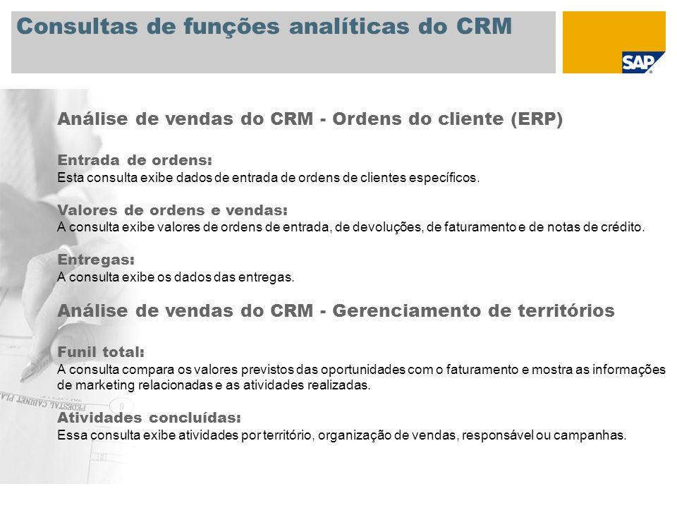 Consultas de funções analíticas do CRM Análise de vendas do CRM - Ordens do cliente (ERP) Entrada de ordens: Esta consulta exibe dados de entrada de o
