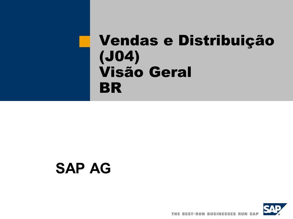 Vendas e Distribuição (J04) Visão Geral BR SAP AG