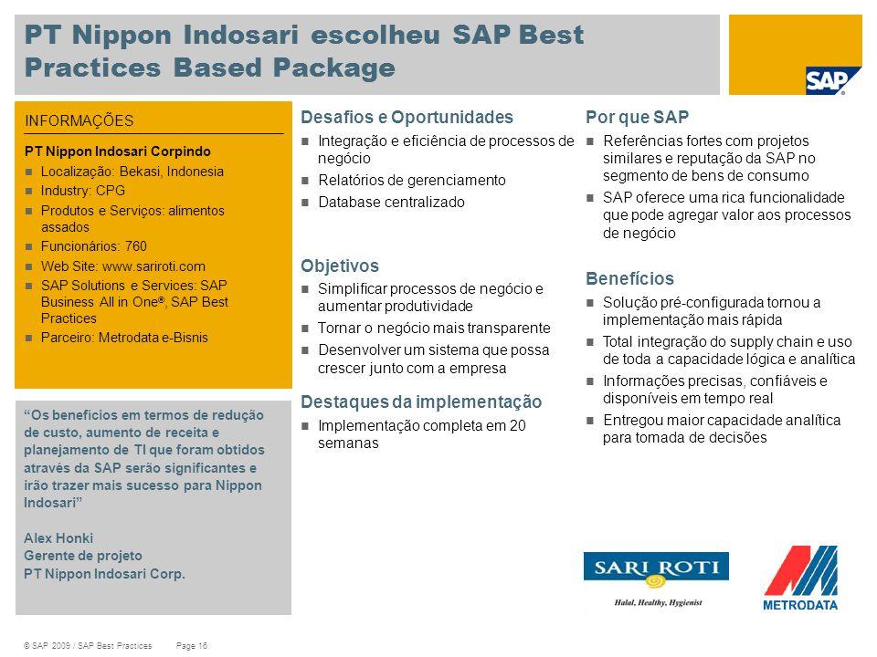 © SAP 2009 / SAP Best Practices Page 16 PT Nippon Indosari escolheu SAP Best Practices Based Package Desafios e Oportunidades Integração e eficiência