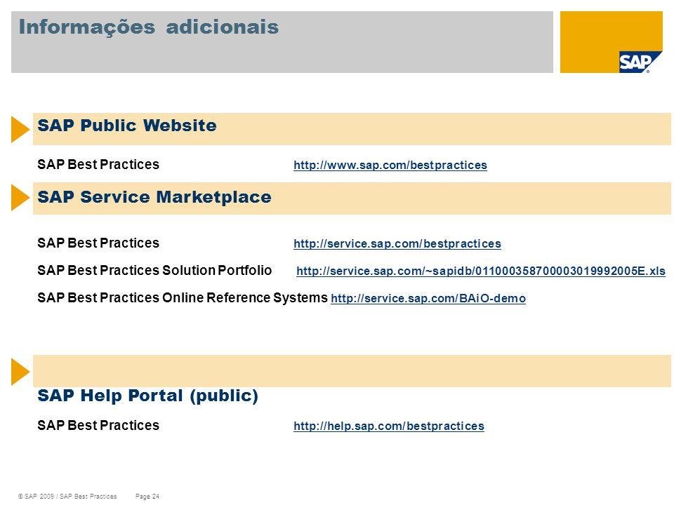 © SAP 2009 / SAP Best Practices Page 24 Informações adicionais SAP Public Website SAP Best Practices http://www.sap.com/bestpractices http://www.sap.c