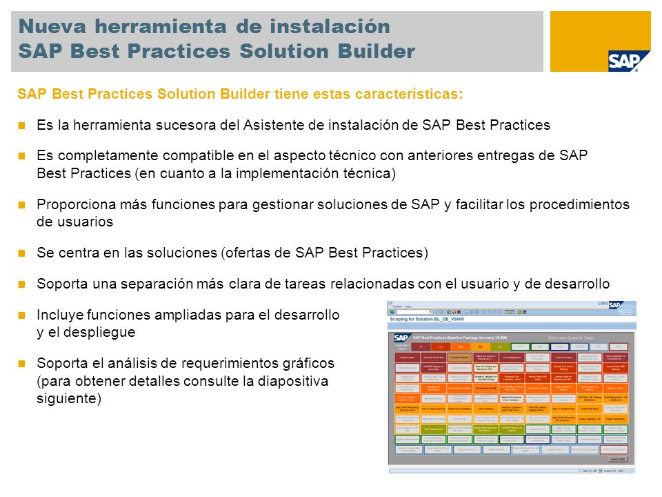 Nueva herramienta de instalación SAP Best Practices Solution Builder SAP Best Practices Solution Builder tiene estas características: Es la herramient