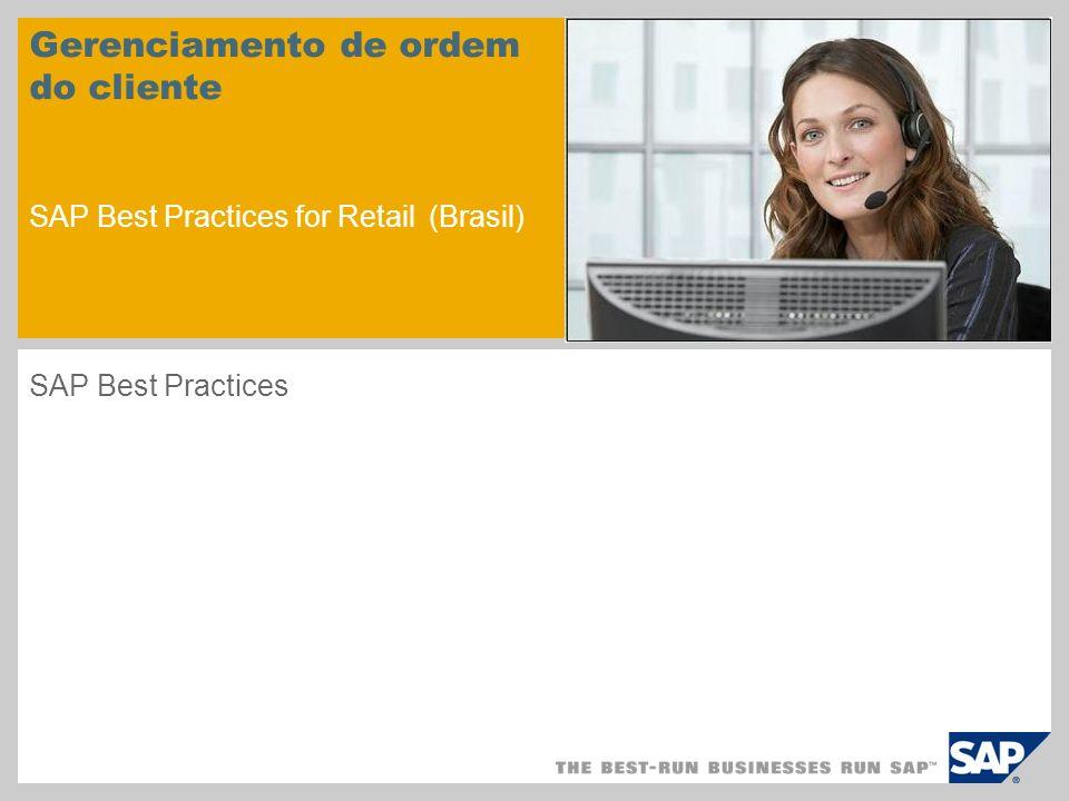 Gerenciamento de ordem do cliente SAP Best Practices for Retail (Brasil) SAP Best Practices