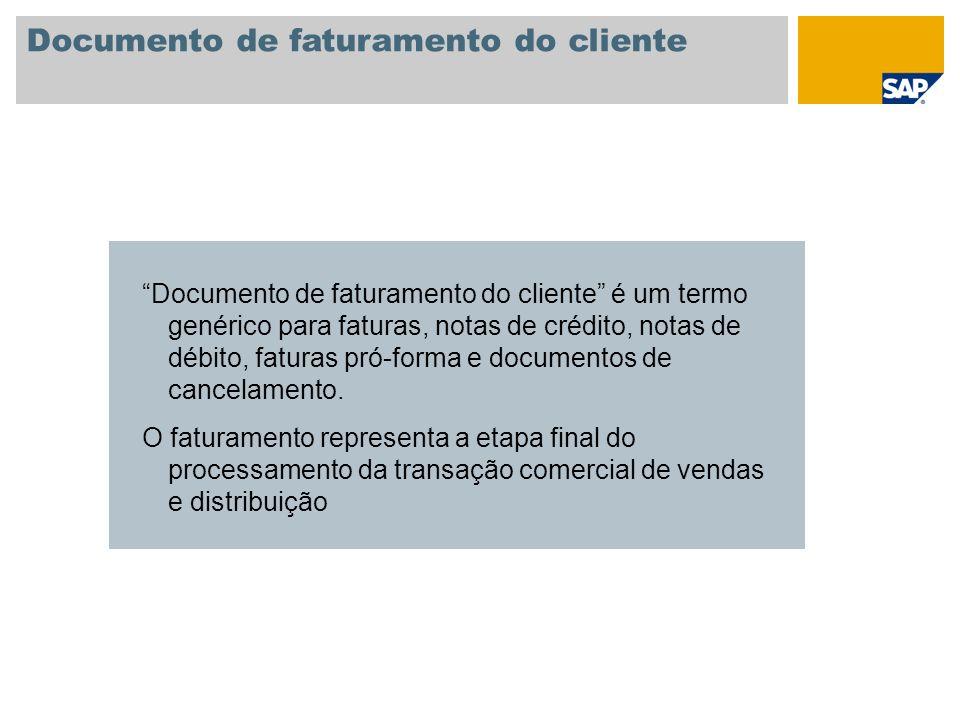 Documento de faturamento do cliente Documento de faturamento do cliente é um termo genérico para faturas, notas de crédito, notas de débito, faturas p