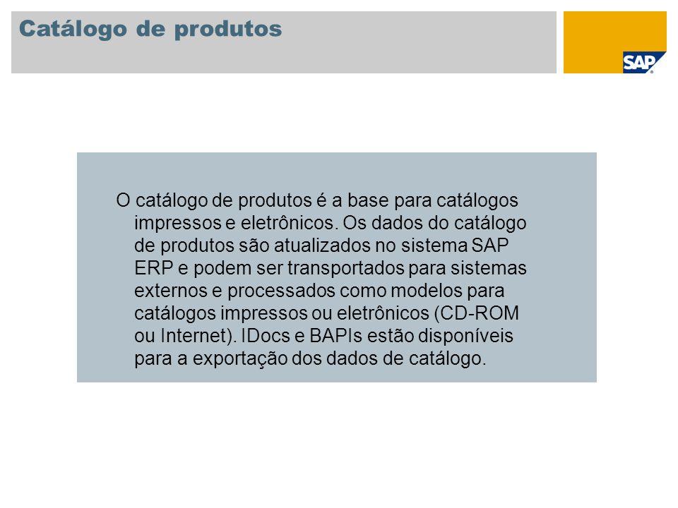 Catálogo de produtos O catálogo de produtos é a base para catálogos impressos e eletrônicos. Os dados do catálogo de produtos são atualizados no siste