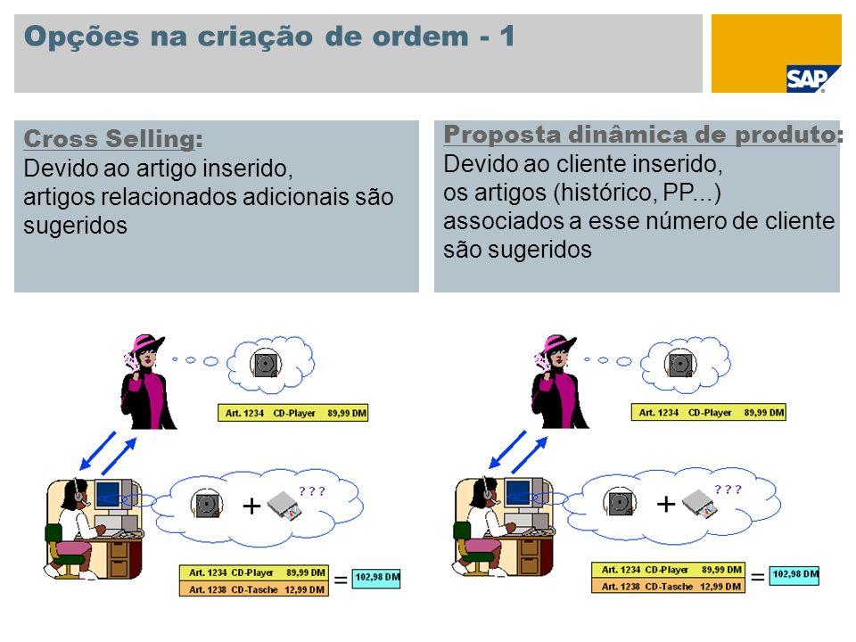 Opções na criação de ordem - 1 Cross Selling: Devido ao artigo inserido, artigos relacionados adicionais são sugeridos Proposta dinâmica de produto: D