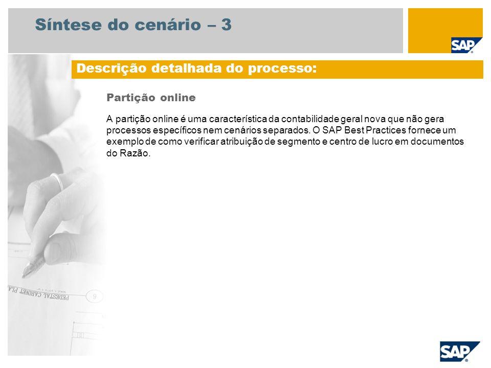 Síntese do cenário – 3 Partição online A partição online é uma característica da contabilidade geral nova que não gera processos específicos nem cenár