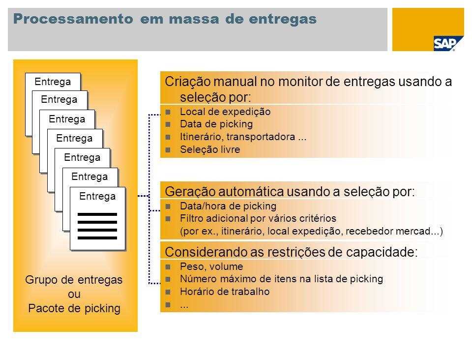 Processamento em massa de entregas Criação manual no monitor de entregas usando a seleção por: Local de expedição Data de picking Itinerário, transpor