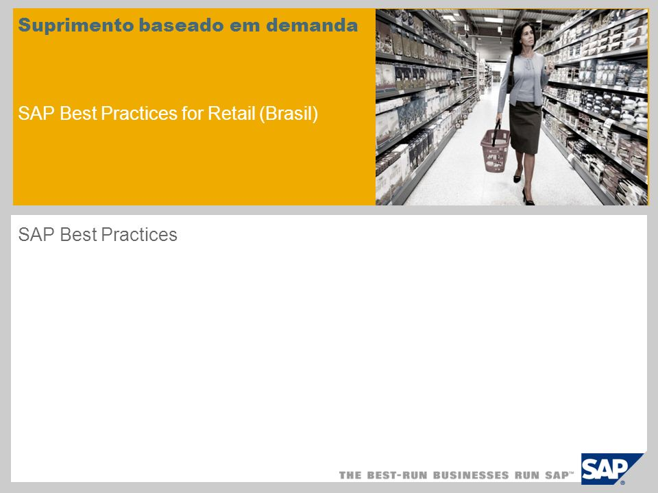 Suprimento baseado em demanda SAP Best Practices for Retail (Brasil) SAP Best Practices
