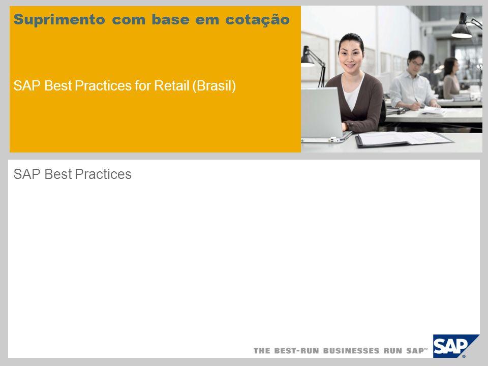 Suprimento com base em cotação SAP Best Practices for Retail (Brasil) SAP Best Practices