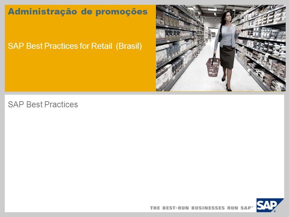 Administração de promoções SAP Best Practices for Retail (Brasil) SAP Best Practices
