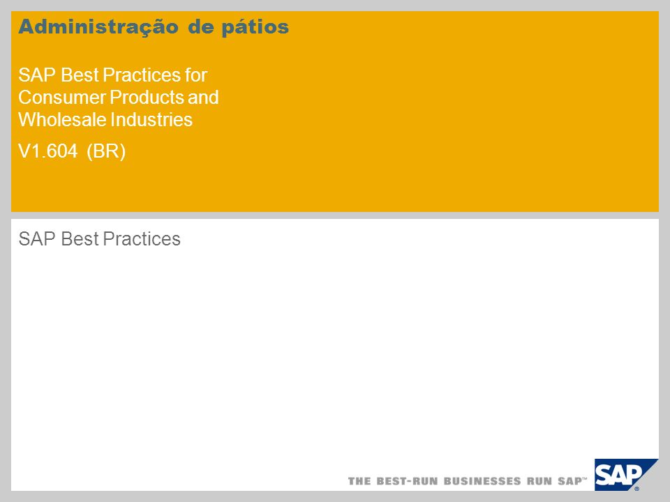 Administração de pátios SAP Best Practices for Consumer Products and Wholesale Industries V1.604 (BR) SAP Best Practices