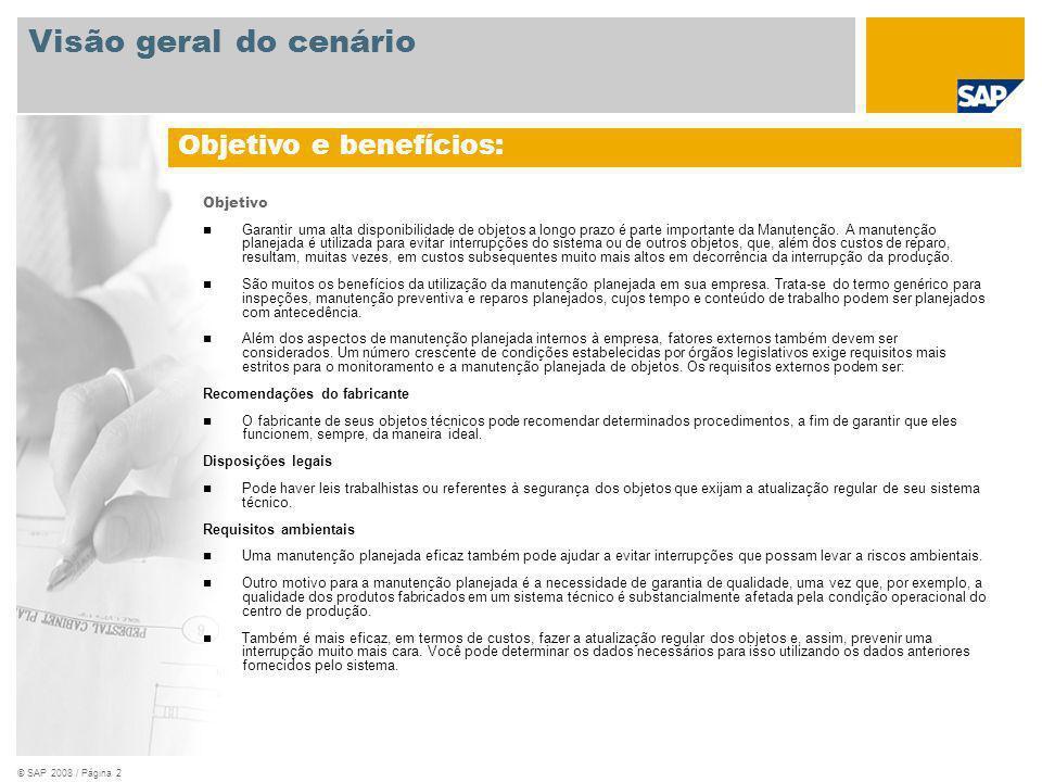 © SAP 2008 / Página 2 Objetivo Garantir uma alta disponibilidade de objetos a longo prazo é parte importante da Manutenção. A manutenção planejada é u