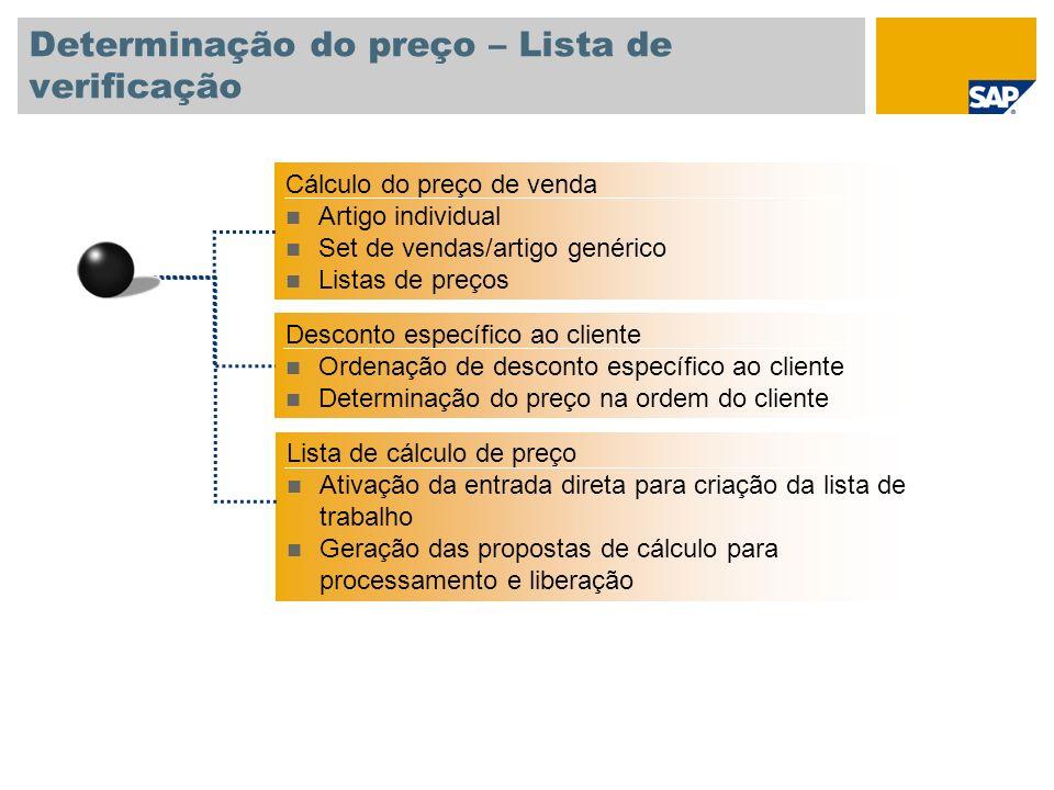 Determinação do preço – Lista de verificação Desconto específico ao cliente Ordenação de desconto específico ao cliente Determinação do preço na ordem