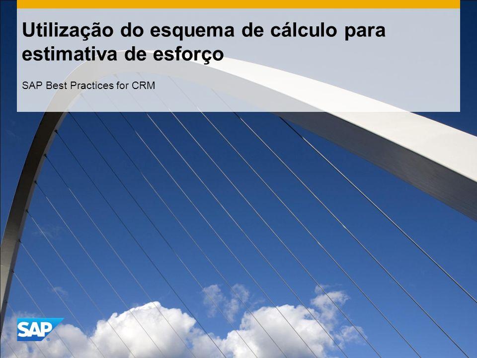 Utilização do esquema de cálculo para estimativa de esforço SAP Best Practices for CRM