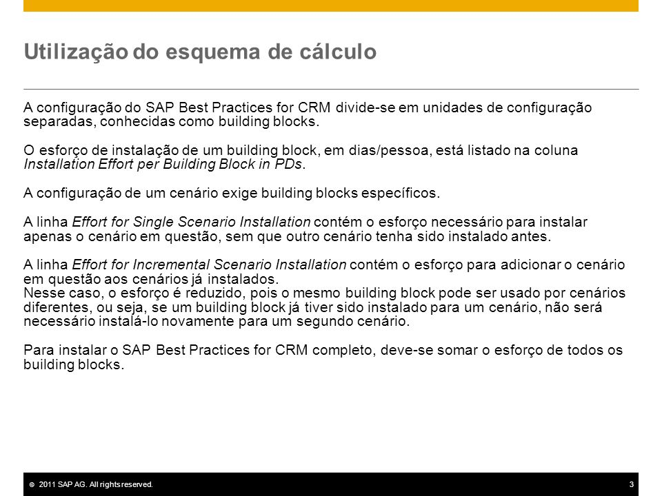 © 2011 SAP AG. All rights reserved.3 Utilização do esquema de cálculo A configuração do SAP Best Practices for CRM divide-se em unidades de configuraç