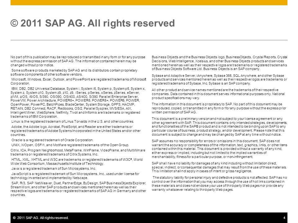 ©2011 SAP AG. All rights reserved.4 © 2011 SAP AG. All rights reserved No part of this publication may be reproduced or transmitted in any form or for