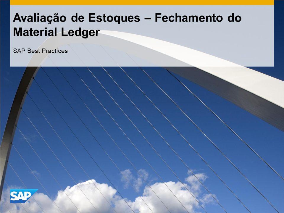 Avaliação de Estoques – Fechamento do Material Ledger SAP Best Practices