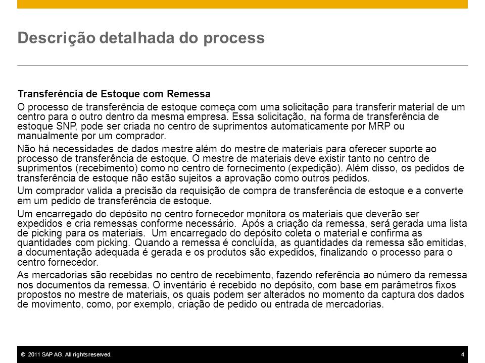 ©2011 SAP AG. All rights reserved.4 Descrição detalhada do process Transferência de Estoque com Remessa O processo de transferência de estoque começa