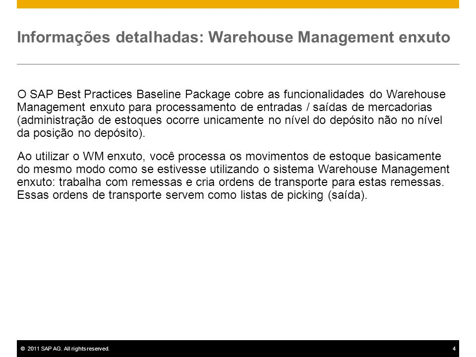 ©2011 SAP AG. All rights reserved.4 Informações detalhadas: Warehouse Management enxuto O SAP Best Practices Baseline Package cobre as funcionalidades