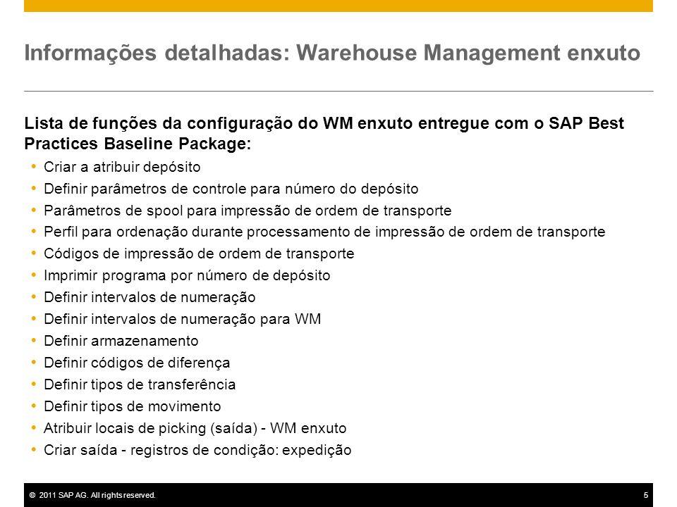 ©2011 SAP AG. All rights reserved.5 Informações detalhadas: Warehouse Management enxuto Lista de funções da configuração do WM enxuto entregue com o S